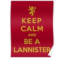 Keep Calm And Be A Lannister (Color Version) Poster