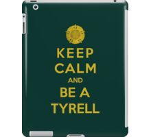 Keep Calm And Be A Tyrell (Color Version) iPad Case/Skin