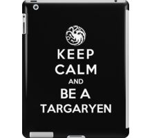 Keep Calm And Be A Targaryen (White Version) iPad Case/Skin