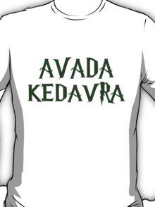 AVADA KEDAVRA!!! T-Shirt