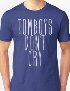 tomboys don't cry (white) T-Shirt