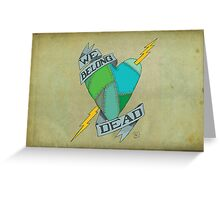 We Belong Dead Greeting Card