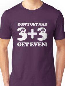 Math. Don't get mad get even Unisex T-Shirt