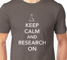 Keep Calm and Research On Unisex T-Shirt