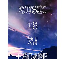 Music Is My Escape by musicalproducts