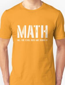 Math. All the cool kids are doing it T-Shirt