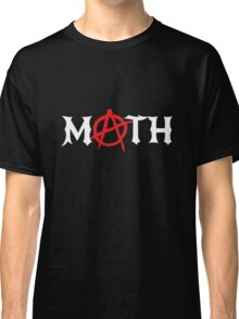 Math Anarchy Classic T-Shirt