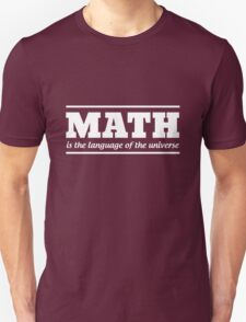 Math is the language of the universe T-Shirt