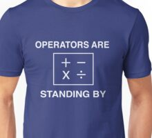 Math. Operators are standing by Unisex T-Shirt