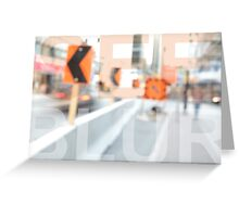 Blurred vision in the city Greeting Card