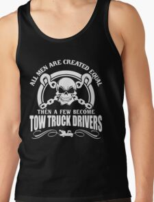 A Few Men Become Tow Truck Drivers Tank Top