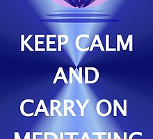 Keep calm and carry on meditating by jentiller