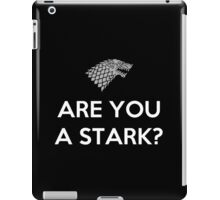 Are You A Stark iPad Case/Skin
