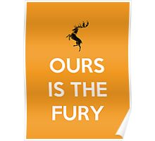 House Baratheon Ours Is The Fury Poster