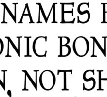 The names bond, ionic bond. Taken, not shared Sticker