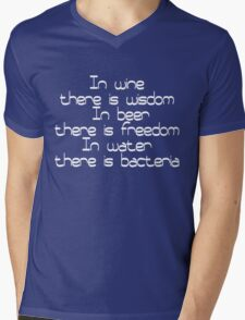 In wine there is wisdom, in beer there is freedom, in water there is bacteria Mens V-Neck T-Shirt