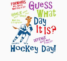 Guess What Day It Is - Hockey Unisex T-Shirt