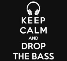 Keep Calm And Drop The Bass by bboyhyper