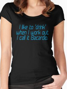I like to drink when I work out... I call it Bacardio Women's Fitted Scoop T-Shirt