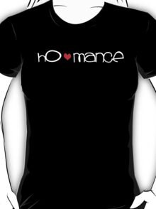 ho-mance (white text) T-Shirt