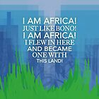 I Am Africa! by bleerios