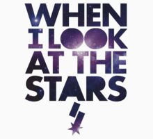 When I Look At The Stars - SF Galaxy Tee by Dalton Schloss