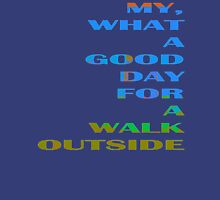 Walk Outside Unisex T-Shirt