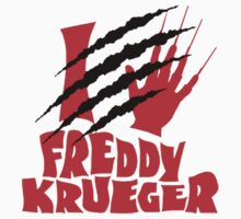 I Love Freddy Krueger  by Mechan1cal5hdws