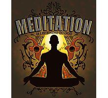 Meditation is LISTENING to GOD Photographic Print