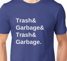 Trash and Garbage - the shirt Unisex T-Shirt
