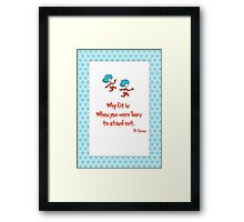 Why Fit In Framed Print