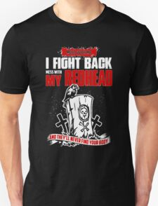 Mess With Me I Fight Back Mess With My Redhead Unisex T-Shirt