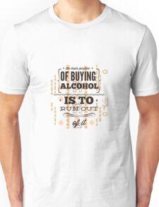 REASON TO BUY ALCOHOL Unisex T-Shirt
