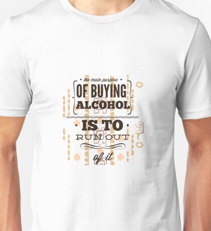 REASON TO BUY ALCOHOL Unisex T-Shirt