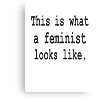 This is what a feminist looks like t-shirt Canvas Print
