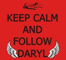 Keep Calm and Follow Daryl T-Shirt