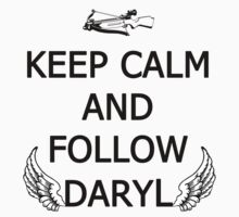 Keep Calm and Follow Daryl Kids Clothes