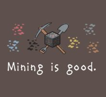 Mining = Good Kids Clothes