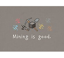 Mining = Good Photographic Print