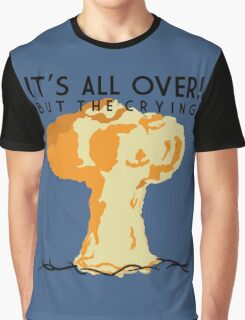 It's All Over (But the Crying) Graphic T-Shirt