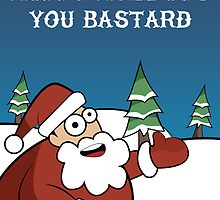 Happy holidays you bastard 1 by Greg Clark