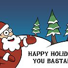 Happy holidays you bastard 2 by Greg Clark