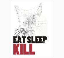 Eat Sleep Kill by Ottocat