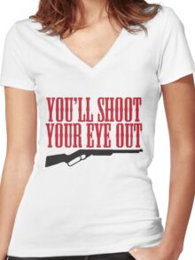 You'll Shoot Your Eye Out Women's Fitted V-Neck T-Shirt