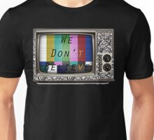 We Don't Believe What We See On TV Unisex T-Shirt
