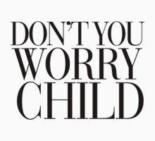Don't you worry Child Kids Clothes