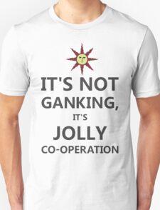 It's not ganking... (alt.) T-Shirt