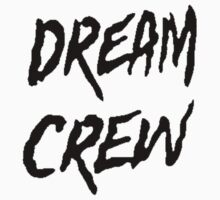 Dream Crew [Black] by imjesuschrist