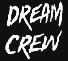 Dream Crew [White] by imjesuschrist