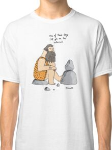 Caveman wishes for the internet Classic T-Shirt